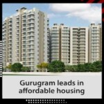 Gurugram Leads in Affordable Housing